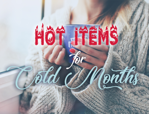 Hot Items for Cold Months – Part 1
